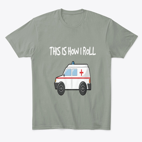 Funny Em Ts This Is How I Roll Grey T-Shirt Front