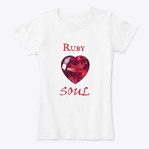 Ruby Soul   July Birthstone White T-Shirt Front