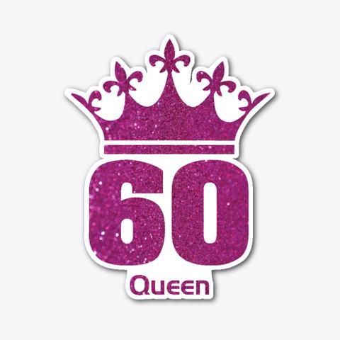 60 Year Queen Die Cut Sticker Standard T-Shirt Front