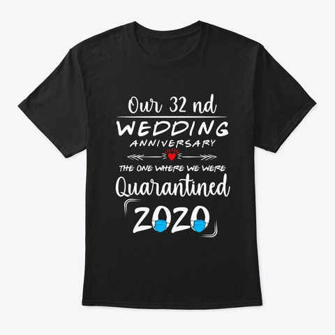 32nd Wedding Anniversary 2020 T Shirt Black T-Shirt Front