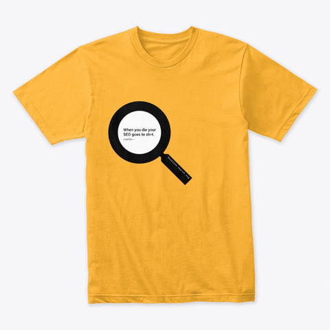 An Error Occurred. Please Check Your Internet Connection. Gold T-Shirt Front