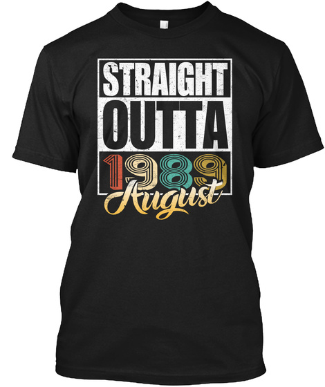 1989 August Birthday T Shirt Black T-Shirt Front