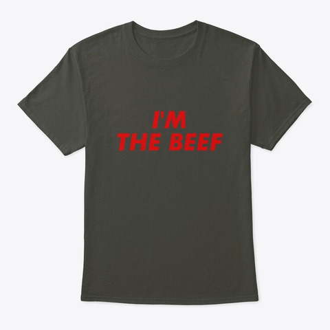 Funny Vintage Aesthetic I'm The Beef Str Smoke Gray T-Shirt Front