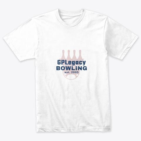 Gp Legacy Bowling   Est. 2005 Heather White T-Shirt Front