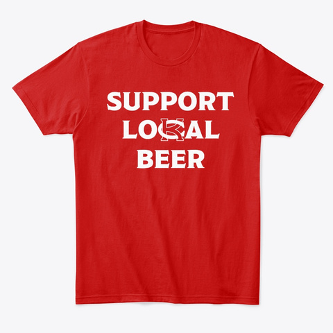 Support Lo K Cal Beer Classic Red T-Shirt Front