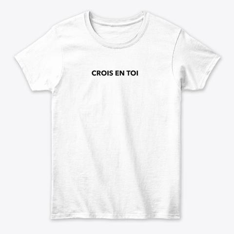 Design Crois En Toi White T-Shirt Front