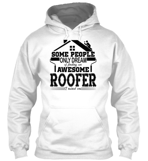 Awesome Roofer Shirt White T-Shirt Front