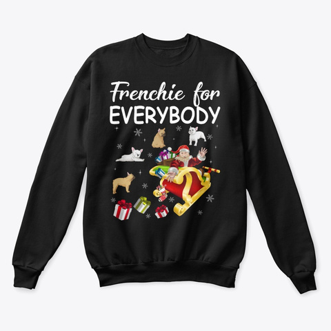 Frenchie Dog  For Everybody Christmas Black T-Shirt Front