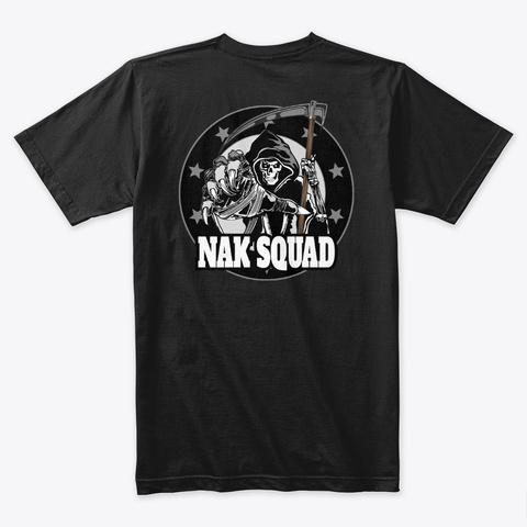 Nak Squad And Nak Donor   Tees Black T-Shirt Back