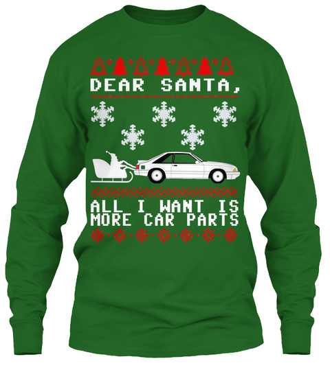 Dear Santa, All I Want Is More Car Parts  Irish Green Long Sleeve T-Shirt Front