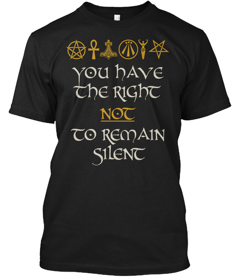 You Have The Right Not To Remain Silent Black T-Shirt Front