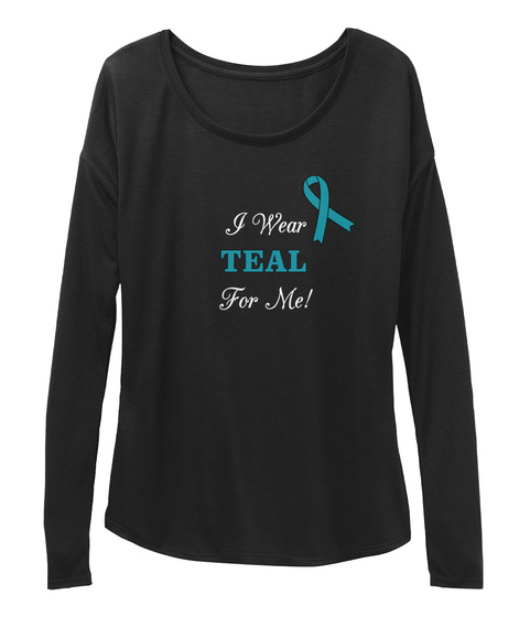 I Wear Teal For Me! Black Long Sleeve T-Shirt Front