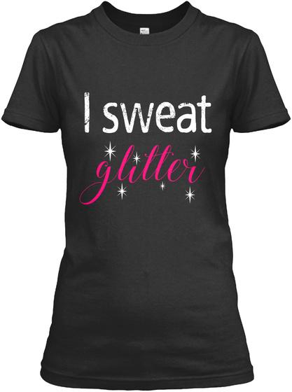 I Sweat Glitter Black T-Shirt Front