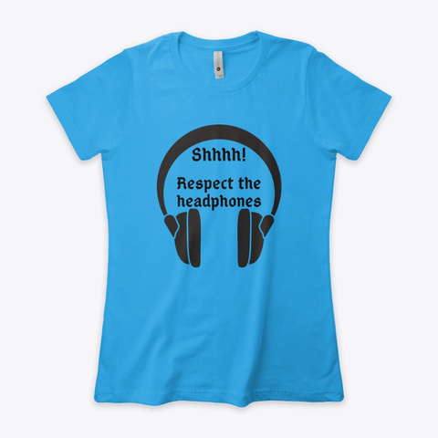 Respect The Headphones Turquoise T-Shirt Front