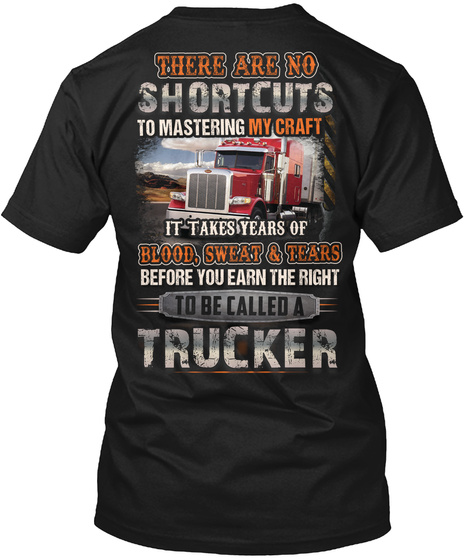There Are No Shortcut To Mastering My Craft It Takes Years Of Blood Sweat &Tears Before You Earn The Right To Be... Black T-Shirt Back