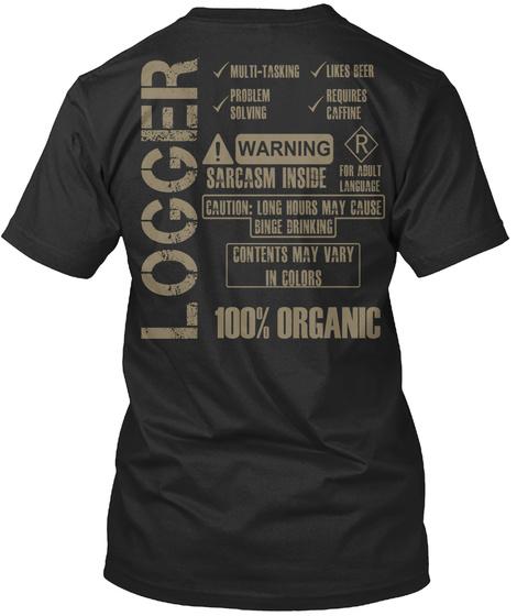 Logger Multi Tasking Likes Beer Problem Solving Requires Caffeine Warning Sarcasm Inside R For Adult Language... Black T-Shirt Back