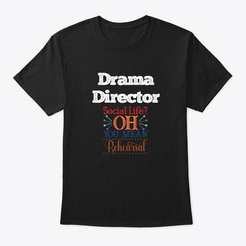 [Theatre] Drama Director   Social Life Black T-Shirt Front