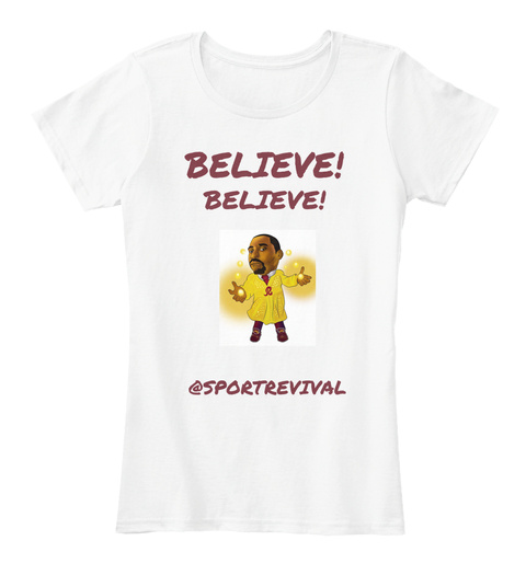 Believe! Believe! @Sportrevial White T-Shirt Front
