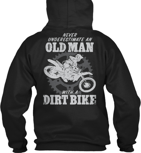 Never Underestimate An Old Man With A Dirt Bike Black T-Shirt Back
