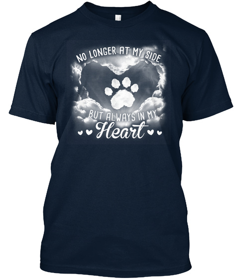 No Longer At My Side But Always In My Heart  New Navy T-Shirt Front