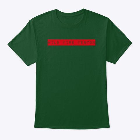 Wild Fire Fenton Deep Forest T-Shirt Front