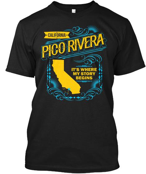 California Pico Rivera It's Where My Story Begins Black T-Shirt Front