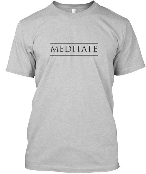 Meditate Light Steel T-Shirt Front