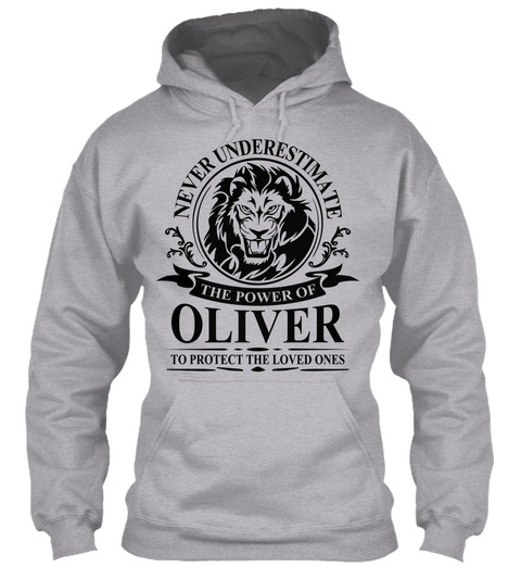 Never Underestimate The Power Of Oliver To Protect The Loved Ones Sport Grey T-Shirt Front