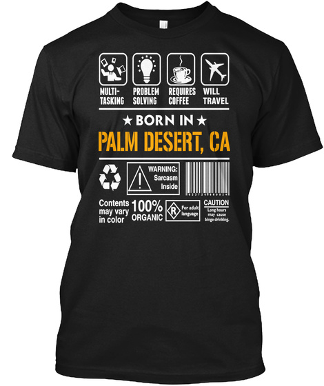 Born In Palm Desert Ca   Customizable City Black T-Shirt Front