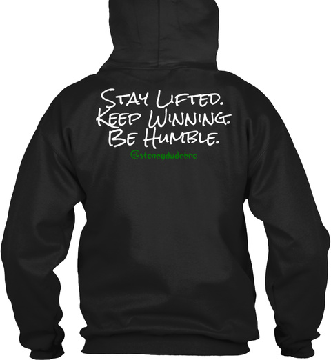 Stay Lifted. Keep Winning. Be Humble. Black T-Shirt Back