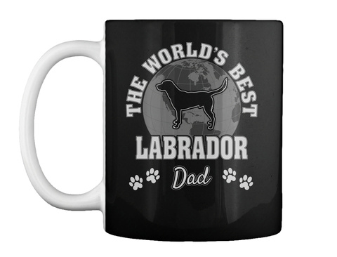 The World's Best Labrador Dad Black Mug Front