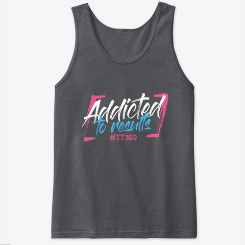 Addicted To Results! Charcoal T-Shirt Front