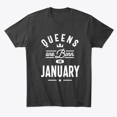Queens Are Born In January Birthday Black T-Shirt Front