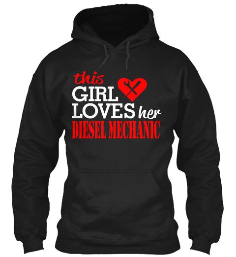 This Girl Loves Her Diesel Mechanic  Black T-Shirt Front