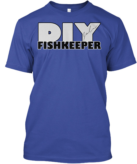 Limited Edition Diy Fishkeeper Shirts
