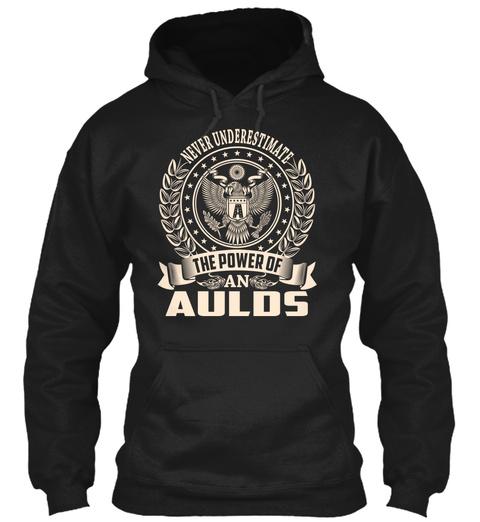 Aulds   Never Underestimate Black T-Shirt Front