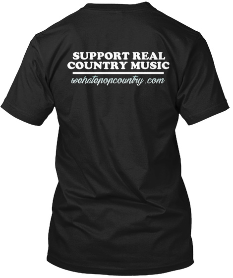 We Hate Pop Country!™ Black T-Shirt Back