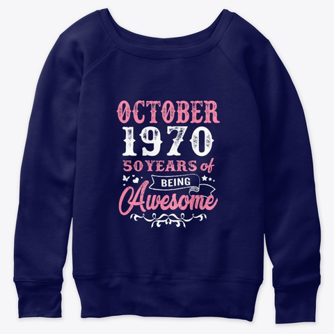October Girls 1970 50th Years Old Navy  T-Shirt Front