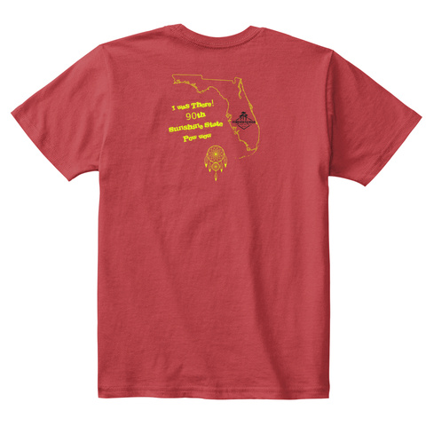I Was There 90th Sunshine State Pow Wow Classic Red T-Shirt Back