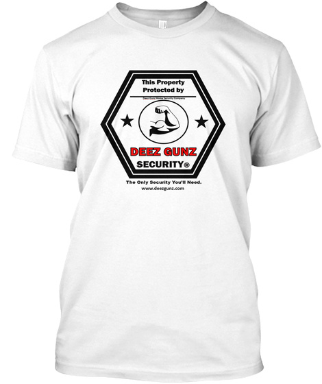 Deez Gunz Home Security T Shirt (Men) White T-Shirt Front