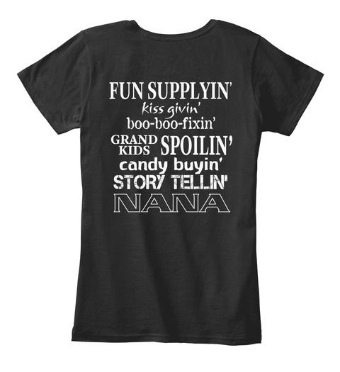 Fun Supplyin Kiss Givin Boo Boo Fixin Grandkids Spoilin Candy Buyin Story Tellin Nana Black Vrouwen T-Shirt Back