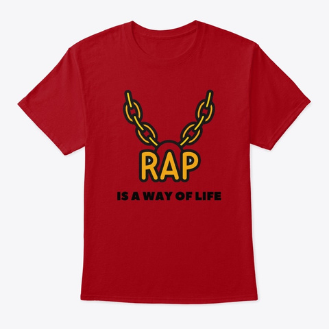 Rap Is A Way Of Life Deep Red T-Shirt Front
