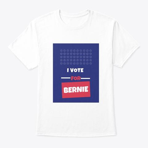 I Vote For Bernie White T-Shirt Front