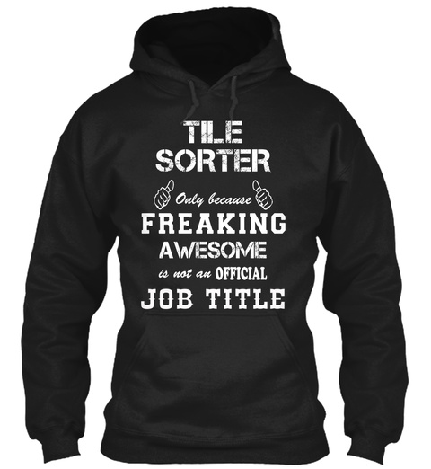 Tile Shorter Only Because Freaking Awesome Is Not An Official Job Title Black T-Shirt Front