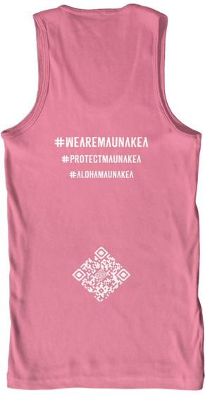 #Wearemaunakea #Protectmaunakea #Alohamaunakea Neon Pink T-Shirt Back