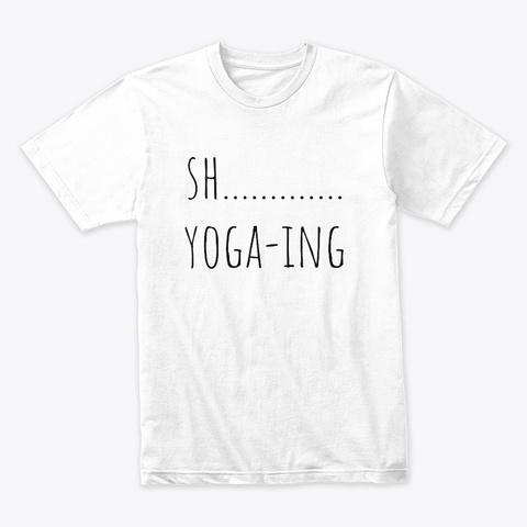 Sh......Yoga Ing White T-Shirt Front