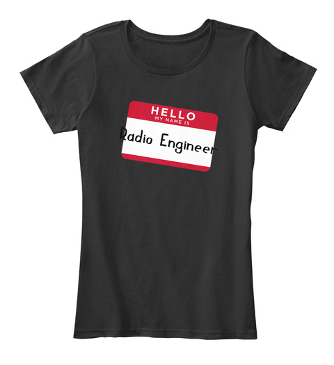 Hello My Name Is Radio Engineer Black T-Shirt Front
