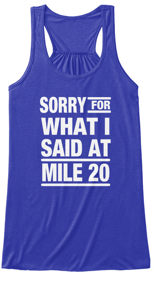 Sorry For What I Said At Mile 20 True Royal Camiseta Front