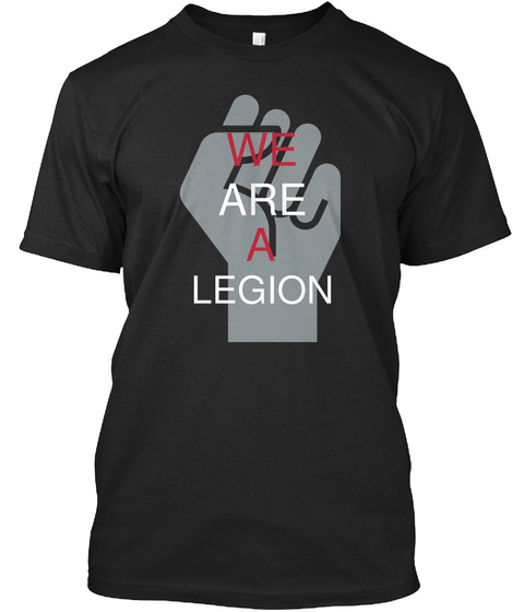 We Are A Legion Black T-Shirt Front