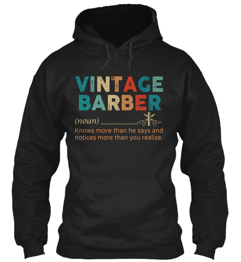 Vintage Barber (Noun) Knows More Than He Says And Notices More Than You Realize. Black T-Shirt Front